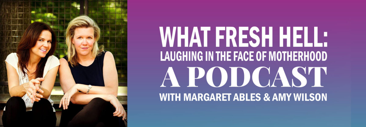 Image Credit: What Fresh Hell: Laughing in the Face of Motherhood A Podcast