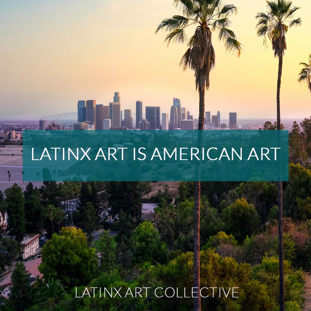 Latinx Art Is American Art Graphic